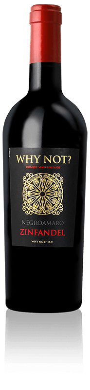 WHY NOT ZINFANDEL